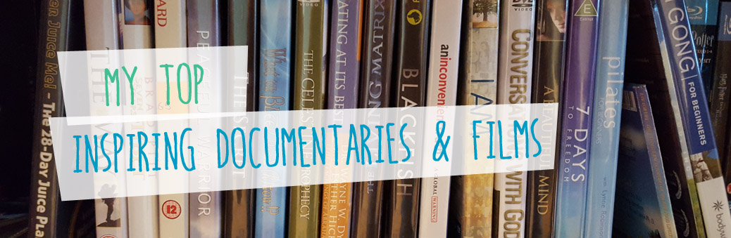 My top Inspiring Documentaries & Films