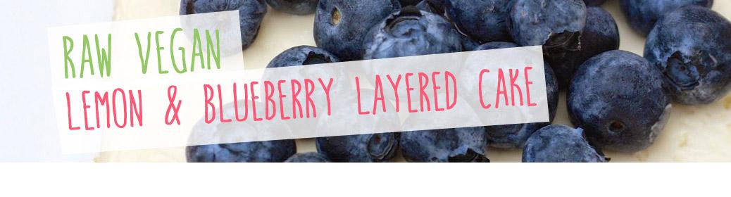 Raw Vegan Lemon & Blueberry Layered Cheesecake