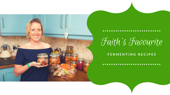 Faith's Favourite Fermenting Recipes