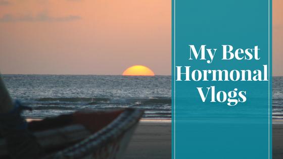 My Best Hormonal Vlogs